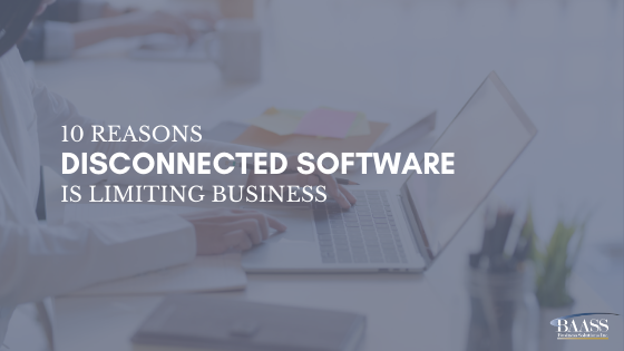 10 Reasons Disconnected Software is Limiting Business