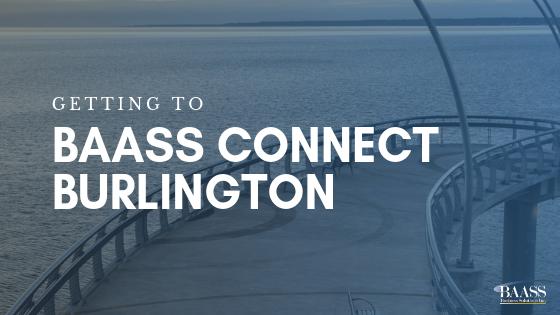 Join Us BAASS Connect Burlington, Ontario - November 13, 2019