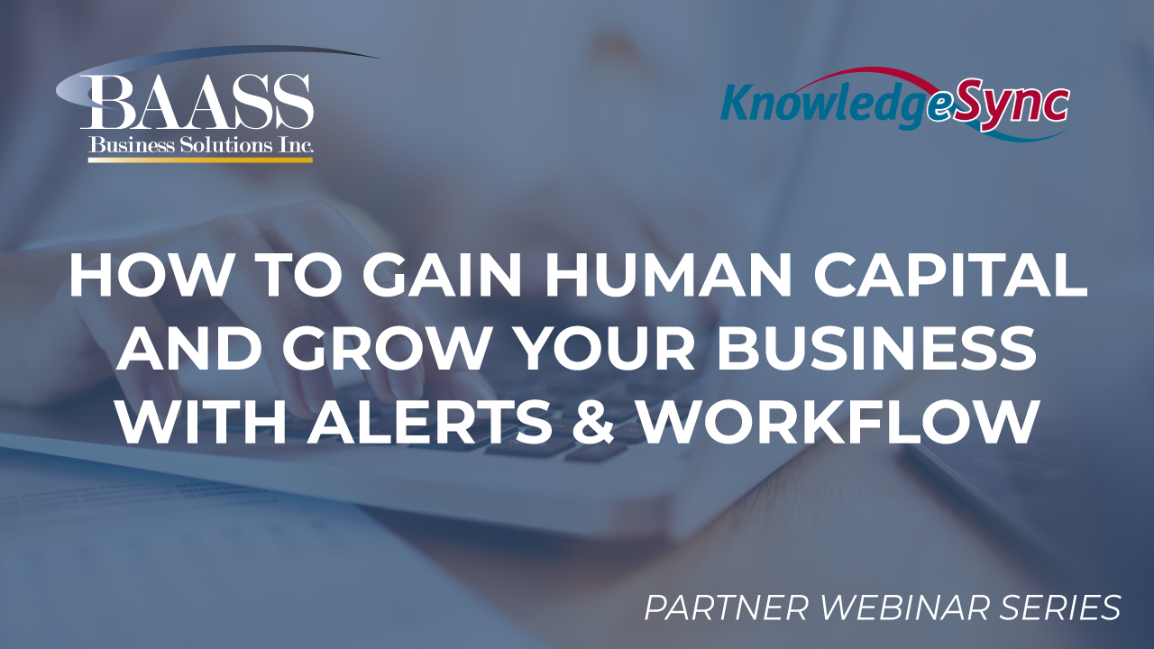 How to Gain Human Capital and Grow Your Business with Alerts & Workflow
