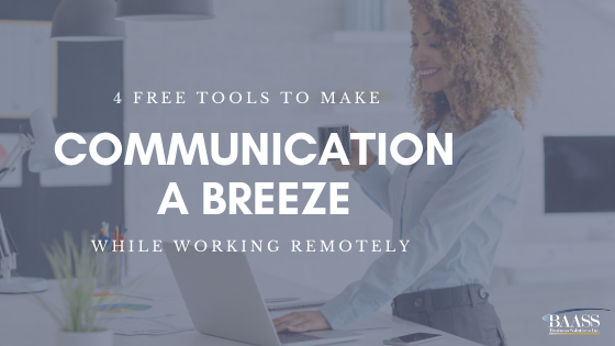 4 Free Tools to Make Communication a Breeze While Working Remotely