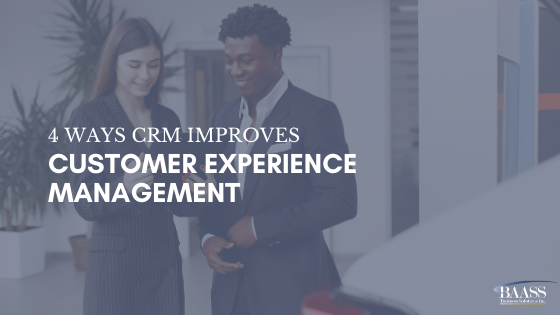 4 Ways CRM Improves Customer Experience Management