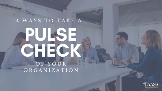 4 Ways To Take A Pulse Check Of Your Organizational