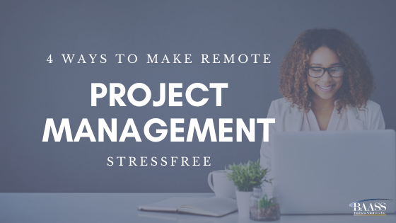 4 Ways to Make Remote Project Management Stressfree