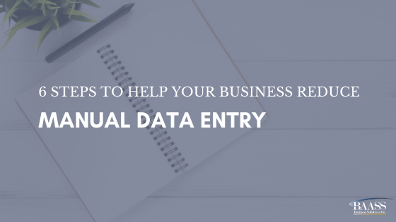6 Steps to help your business reduce manual data entry