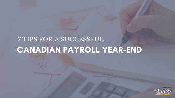 7 Tips for a Successful Canadian Payroll Year-End