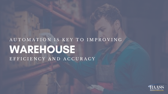Automation is Key to Improving Warehouse Efficiency and Accuracy