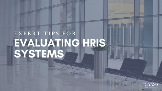 Expert Tips for Evaluating HRIS Systems