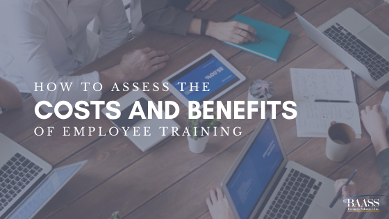 How to Assess the Costs and Benefits of Employee Training