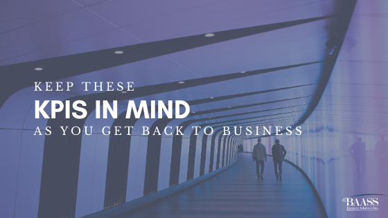 Keep these KPIs in Mind as you get back to business