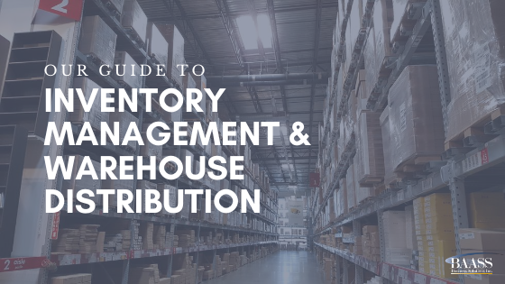 Our Guide to Inventory Management and Warehouse Distribution