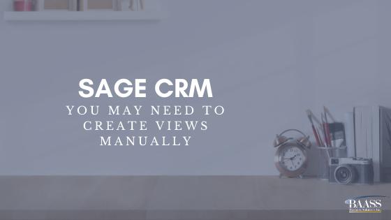 Sage CRM You May Need to Create Views Manually