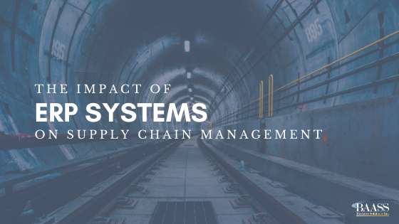 The Impact of Enterprise Resource Planning (ERP) Systems on Supply Chain Management