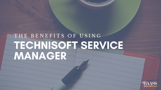 The benefits of using Technisoft Service Manager