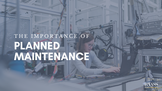 The importance of planned maintenance