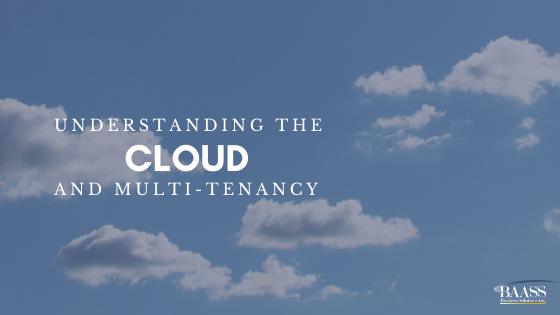 Understanding the Cloud and Multi-tenancy