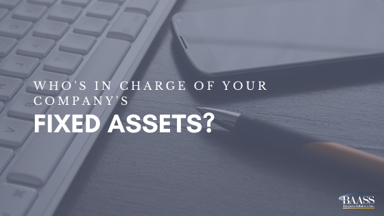 Who's in Charge of Your Company's Fixed Assets