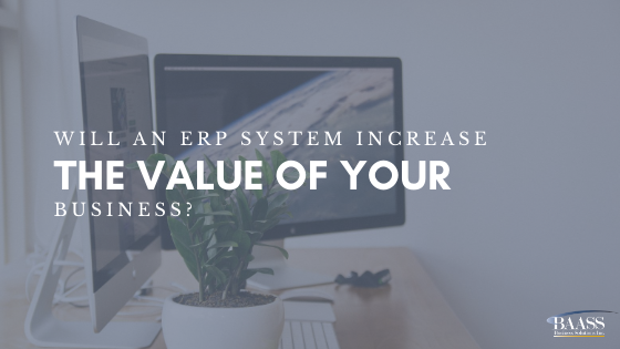 Blog - Will an ERP System increaes the value of your business