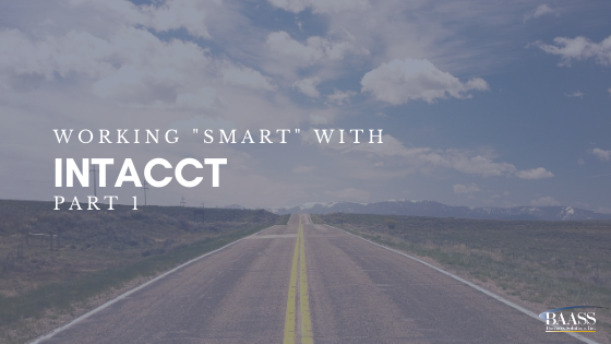 """Working """"Smart"""" with Intacct (Part 1)"""
