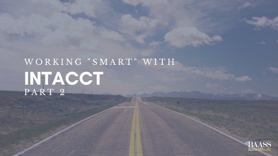 "Working ""Smart"" with Intacct (Part 2)"
