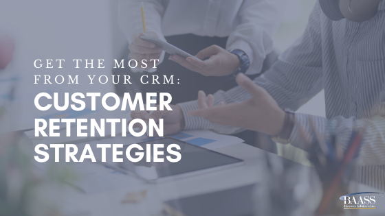 Get the Most from Your CRM: Customer Retention Strategies