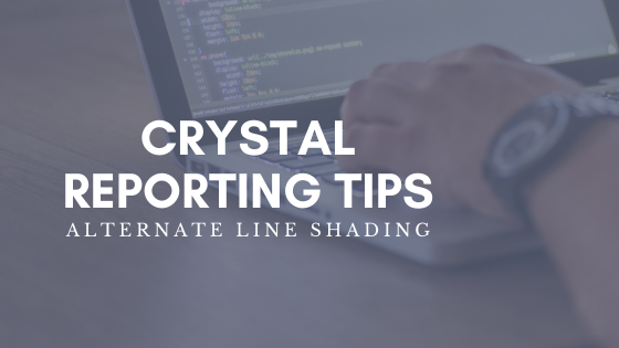 Crystal Reporting Tips – Alternate Line Shading