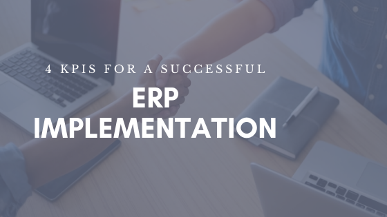 4 KPIs for a Successful ERP Implementation