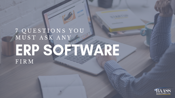 7 Questions You Must Ask Any ERP Software Firm