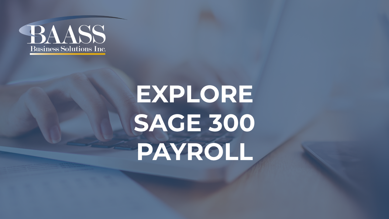 Explore Sage 300 Payroll