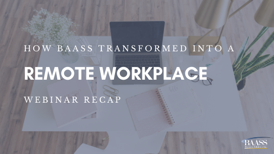 How BAASS Transformed into a Remote Workplace