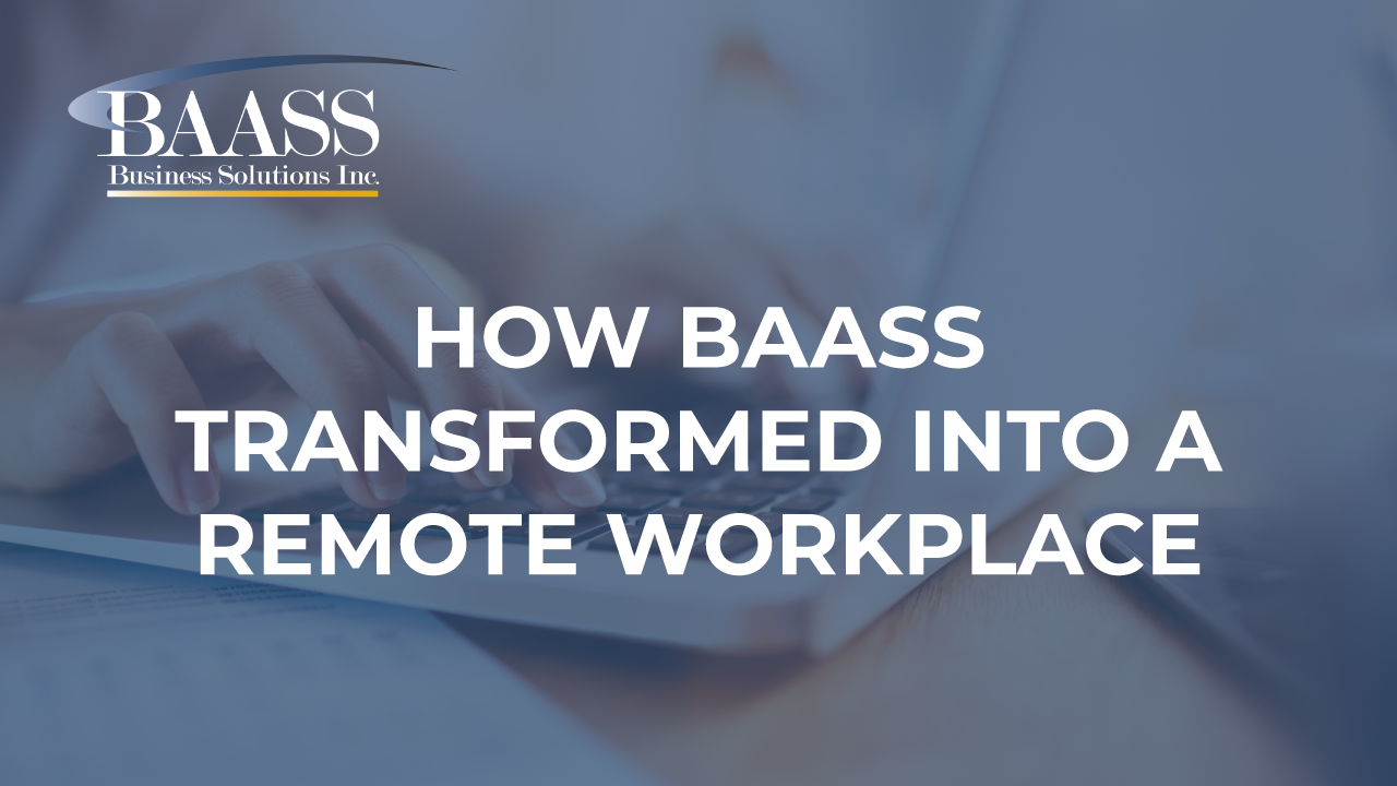 How BAASS has Transformed into a Remote Workplace