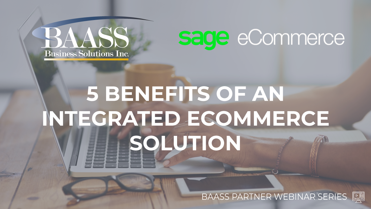 5 BENEFITS OF AN INTEGRATED ECOMMERCE SOLUTION