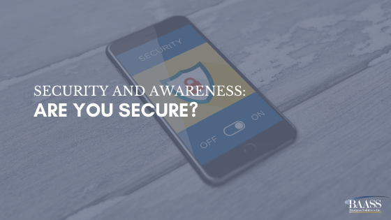 Security and Awareness Are You Secure