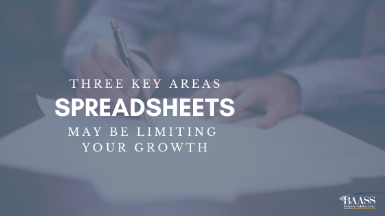 Three Key Areas Spreadsheets May Be Limiting Your Growth