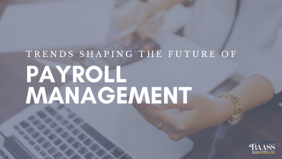 Trends Shaping the Future of Payroll Management