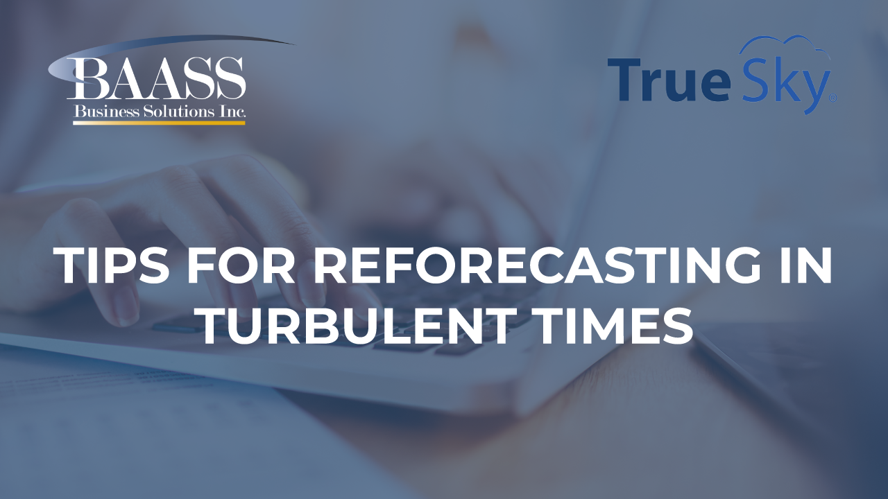 Tips for Reforecasting in Turbulent Times