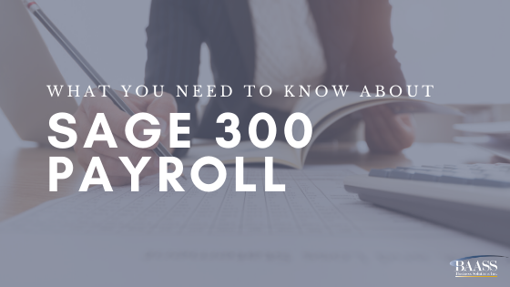 What you need to know about Payroll in Sage 300