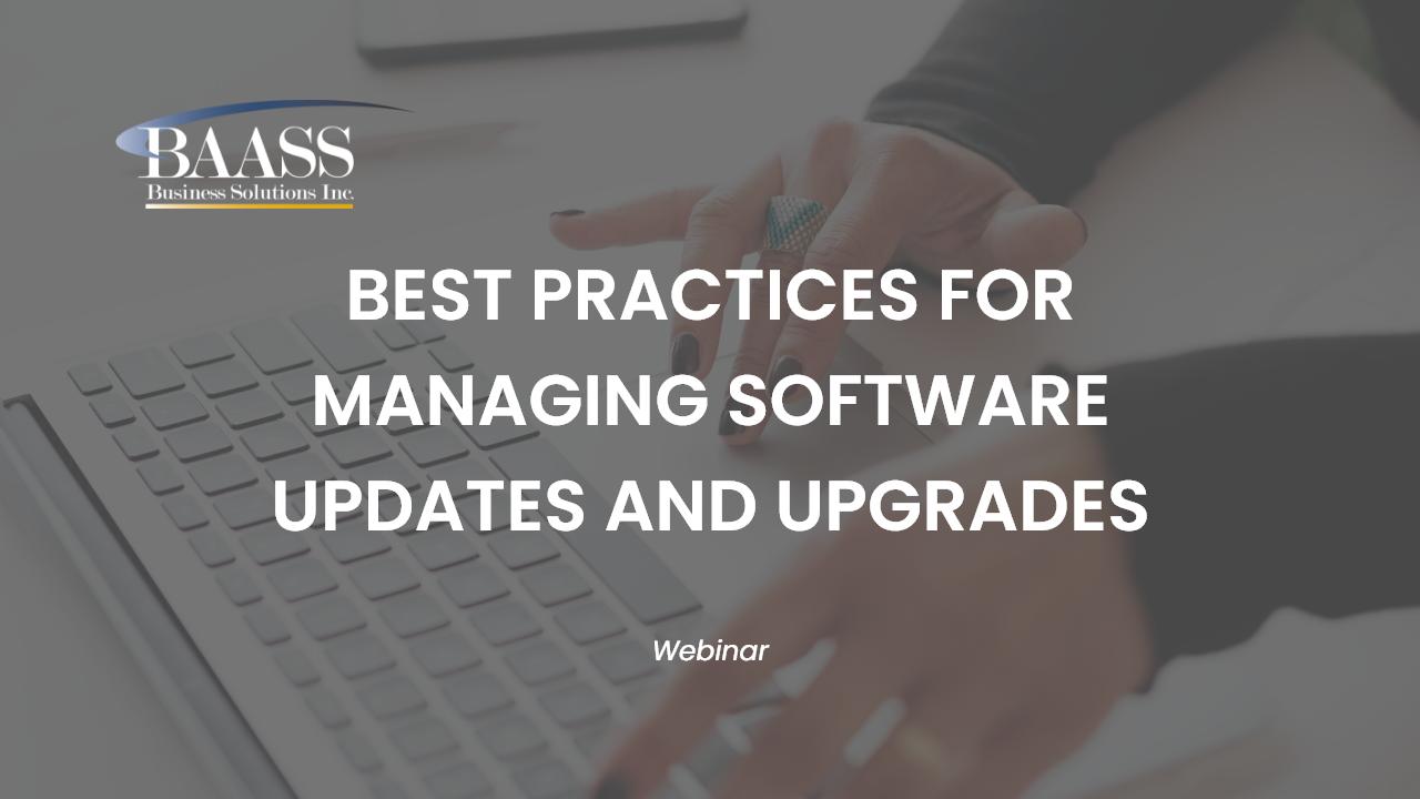 Best Practicesfor ManagingSoftware Updates and Upgrades
