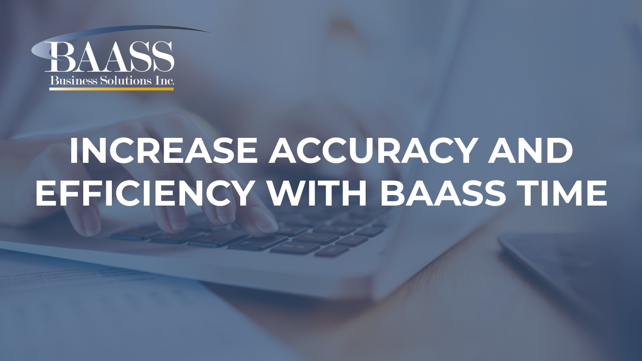 Increase Accuracy and Efficiency with BAASS Time