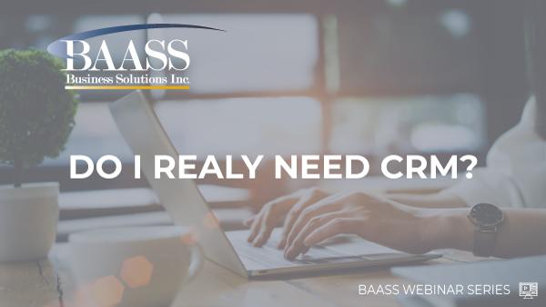 Do I Really Need CRM?