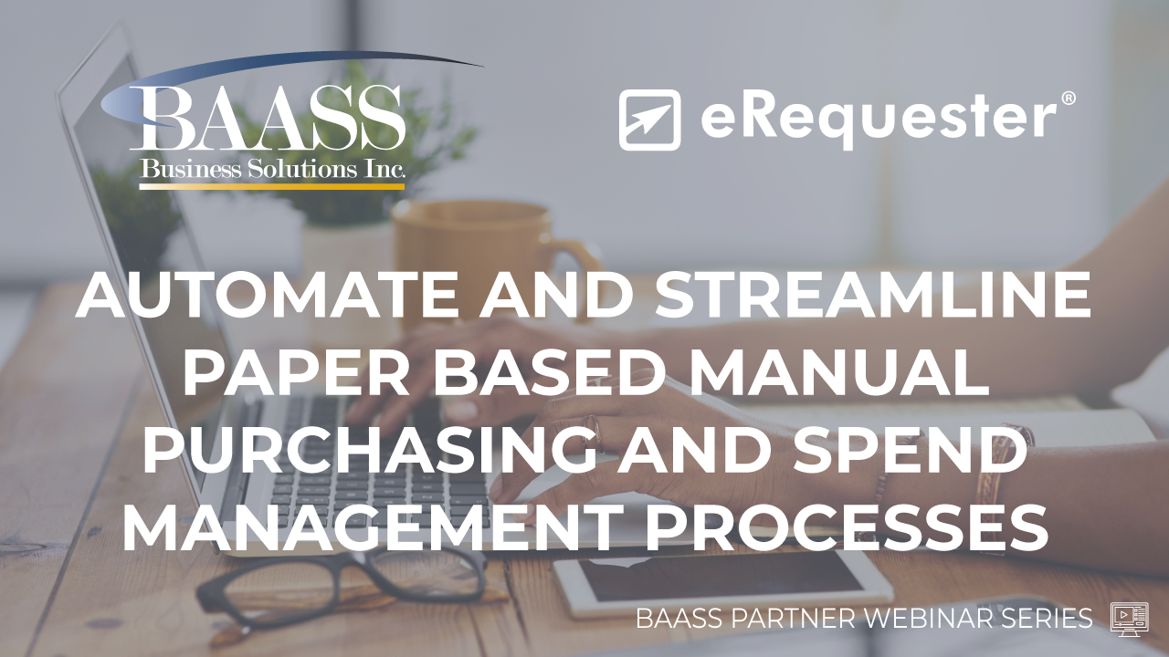 AUTOMATE AND STREAMLINE PAPER BASED MANUAL PURCHASING AND SPEND MANAGEMENT PROCESSES