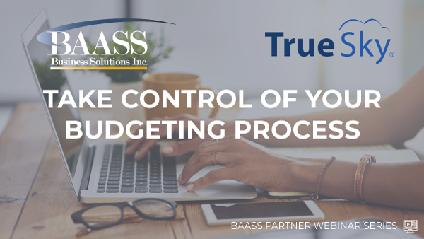 On-Demand |  Take Control of Your Budgeting Process with True Sky