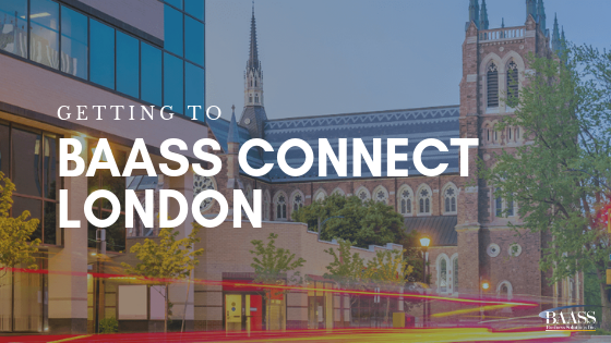 Getting to BAASS Connect London 2019