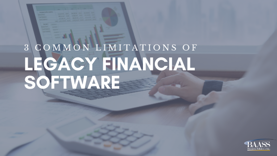 3 Common Limitations of Legacy Financial Software