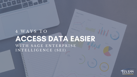 4 Ways To Access Data Easier with Sage Enterprise Intelligence