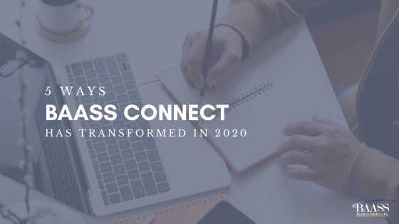 5 Ways BAASS Connect has Transformed in 2020