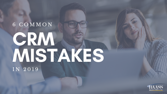 6 Common CRM Mistakes in 2019