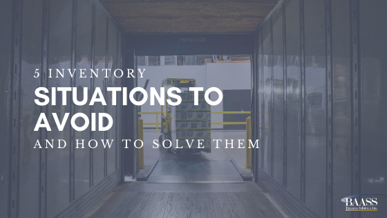 5 Inventory Situations to Avoid - and How to Solve Them