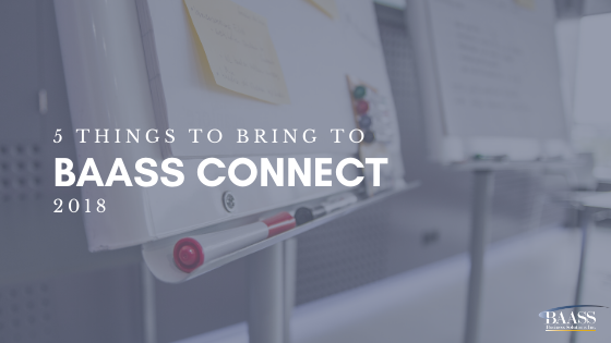 5 Things to Bring to BAASS Connect 2018