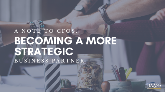 A Note to CFOs: Becoming a More Strategic Business Partner