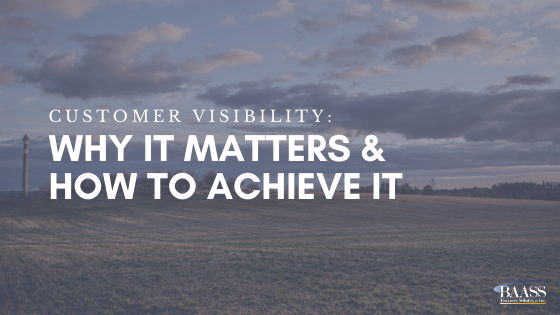 Customer Visibility: Why It Matters & How to Achieve It